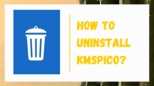 how to uninstall kmspico, uninstall KMSpico