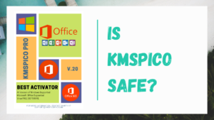 is kmspico safe,kmspico safe,kmspico safe or not,is kmspico safe reddit,kmspico