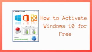 activate Windows 10, how to activate windows 10 for free