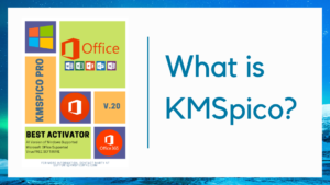 what is kmspico software, what is kmspico windows 10, kmspico activator
